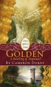 """Golden: A Retelling of """"Rapunzel"""" (Once Upon A Time Faitytales, #19) - Cameron Dokey, Mahlon F. Craft"""