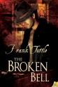 The Broken Bell (Markhat #6) - Frank Tuttle
