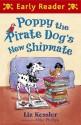 Poppy the Pirate Dog's New Shipmate (Early Reader) - Liz Kessler
