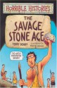 The Savage Stone Age - Terry Deary, Martin Brown