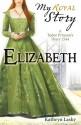 Elizabeth: A Tudor Princess's Diary, 1544 - Kathryn Lasky