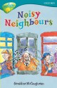 Noisy Neighbours (Oxford Reading Tree: Stage 9: Tree Tops: Fiction) - Geraldine McCaughrean, Mike Phillips