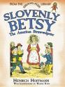 Slovenly Betsy: The American Struwwelpeter: From the Struwwelpeter Library - Heinrich Hoffmann, Walter Hayn