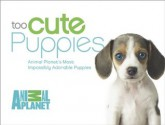 Too Cute Puppies - Animal Planet