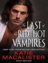 The Last of the Red-Hot Vampires - Katie MacAlister, Karen White