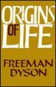 Origins of Life - Freeman John Dyson