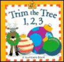 Trim the Tree 1, 2, 3: A Numbers Book - School Zone Publishing Company, Joan Hoffman, Robin Crumbacher