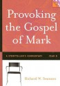 Provoking the Gospel of Mark: A Storyteller's Commentary, Year B [With DVD] - Richard W. Swanson