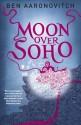 Moon Over Soho - Ben Aaronovitch