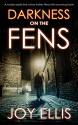 Darkness on the Fens - Joy Ellis