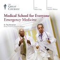 Medical School for Everyone: Emergency Medicine - The Great Courses, Professor Roy Benaroch, The Great Courses