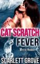 Cat Scratch Fever - Scarlett Grove