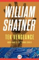 Tek Vengeance (The TekWar Series) - William Shatner