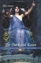 The Darkened Room: Women, Power, and Spiritualism in Late Victorian England - Alex Owen