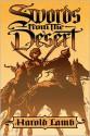 Swords from the Desert - Harold Lamb, Scott Oden, Howard Andrew Jones