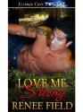 Love Me Strong (Love Curse, Book Three) - Renee Field
