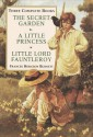 Three Complete Books: The Secret Garden/a Little Princess/Little Lord Fauntleroy - Frances Hodgson Burnett