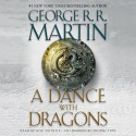 A Dance with Dragons: A Song of Ice and Fire: Book 5 - George R.R. Martin