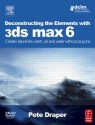 Deconstructing the Elements with 3ds Max 6: Create Natural Fire, Earth, Air and Water Without Plug-Ins - Pete Draper