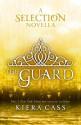 The Guard (The Selection) - Kiera Cass
