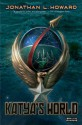 Katya's World (The Russalka Chronicles) - Jonathan L. Howard