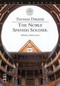 The Noble Spanish Soldier - Thomas Dekker, Zachary Lesser