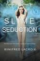 Katie Experiences: Slime Seduction - Winifred LaCroix