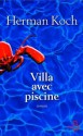 Villa avec piscine (Littérature étrangère) (French Edition) - Herman Koch, Isabelle Rosselin
