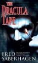 The Dracula Tape (The Dracula Series) - Fred Saberhagen