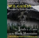 The Truth is a Cave in the Black Mountains: A Tale of Travel and Darkness with Pictures of All Kinds - Eddie Campbell, Neil Gaiman