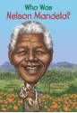 Who Was Nelson Mandela? (Who Was...?) - Meg Belviso, Pamela D. Pollack, Stephen Marchesi