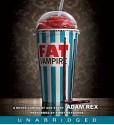 Fat Vampire: A Never Coming of Age Story (Audio) - Adam Rex, Kirby Heyborne