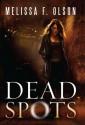 Dead Spots (Scarlett Bernard #1) - Melissa F. Olson