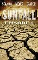 SUNFALL: Episode 1 - Chad Scanlon, Tim Meyer, Pete Draper