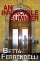 An Invincible Summer - Betta Ferrendelli