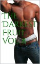 The Darkest Fruit, Vol. 8: Three Complete Hetero Erotica Interracial Taboo (Interracial Erotica for Women) - Nina Sestina, CJ Taboon, Ursula Kinkenstein, Debbie Sizemore