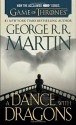 A Dance with Dragons (HBO Tie-in Edition): A Song of Ice and Fire: Book Five: A Novel - George R. R. Martin