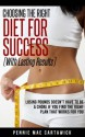 CHOOSING THE RIGHT DIET FOR SUCCESS (Healthy Ways To Lose Weight) - Pennie Mae Cartawick
