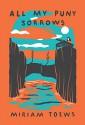 All My Puny Sorrows - Miriam Toews