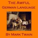 The Awful German Language - Mark Twain, Cathy Dobson, Red Door Audiobooks