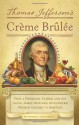By Thomas J. Craughwell Thomas Jefferson's Creme Brulee: How a Founding Father and His Slave James Hemings Introduced French (1St Edition) - Thomas J. Craughwell