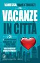 Vacanze in città (Baci d'estate Vol. 3) (Italian Edition) - Vanessa Valentinuzzi