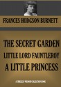 The Secret Garden, Little Lord Fauntleroy & A Little Princess - Frances Hodgson Burnett