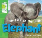 My Life in the Wild: Elephant - Phil Whitfield, Animal Planet