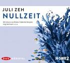 Nullzeit (Hörspiel, 1 CD) - Juli Zeh, Johann von Bülow, Friederike Kempter, Jörg Hartmann, u.v.a.