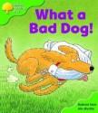 What A Bad Dog! - Roderick Hunt, Alex Brychta