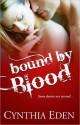 Bound By Blood - Cynthia Eden