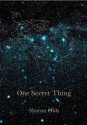 One Secret Thing - Sharon Olds