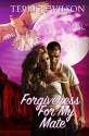 Forgiveness For My Mate - Terri A. Wilson