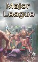 Major League: A Collection of 13 Gay Erotica Stories About Hot Jocks and Athletes (All-Strong League Mega-Pack) - Eroticatorium, Randall Eisenhorn, Ethan Scarsdale, Hector Bugarro, Phillip J. Handelson, Oliver Kramden